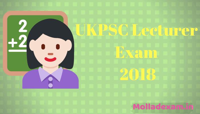 UKPSC Lecturer Admit Card 2018 Download Uttrakhand PSC Lecturer Hall Ticket Exam date 1